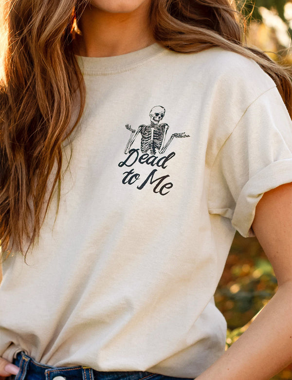 Dead To Me Tee