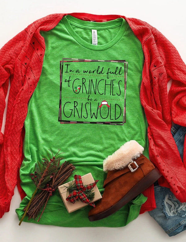In A World Full Of Grinches Be A Griswold Tee In Green