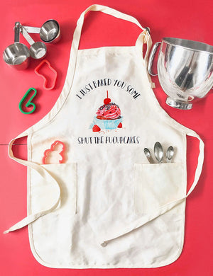 I Just Baked You Some Shut The Fucupcakes Apron