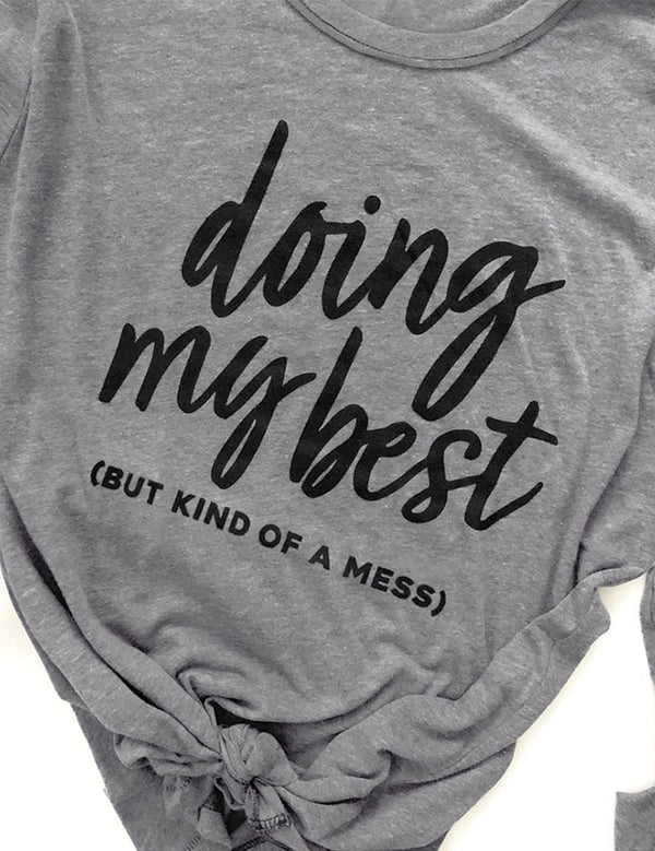 Doing My Best But Kind Of A Mess Tee