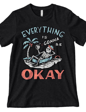 Everything Is Gonna Be Okay Tee