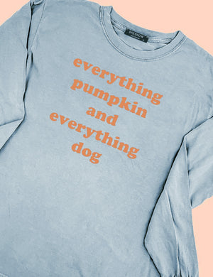Everything Pumpkin And Everything Dog Tee