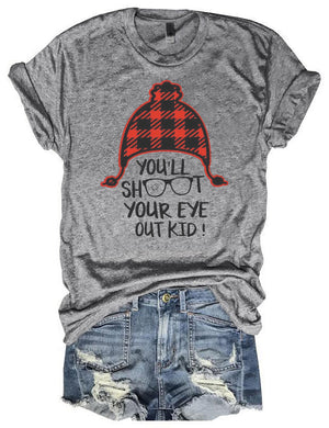 You'll Shoot Your Eye Out Kid Tee