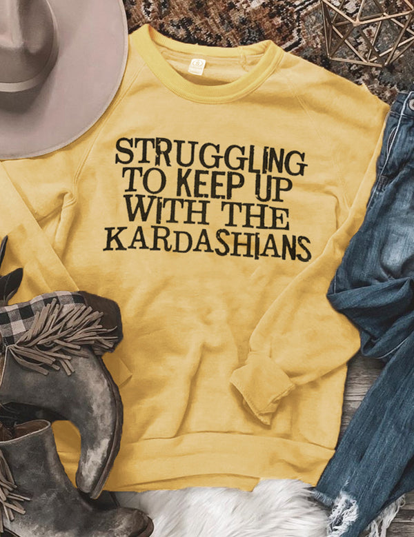 Struggling To Keep Up With The Kardashians Sweatshirt