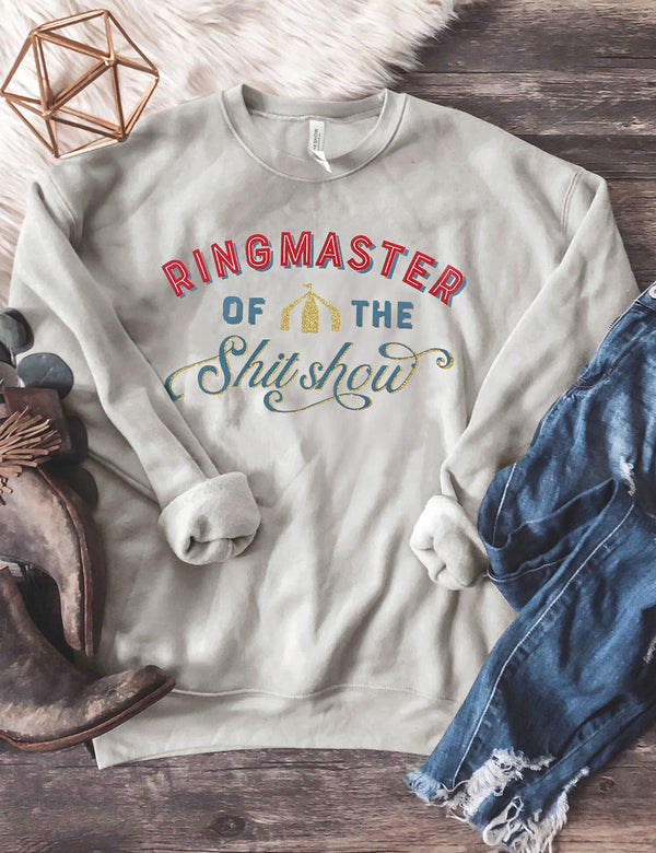 Ringmaster Of The Shitshow Sweatshirt