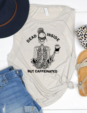 SheShow Dead Inside But Caffeinated Tank Top