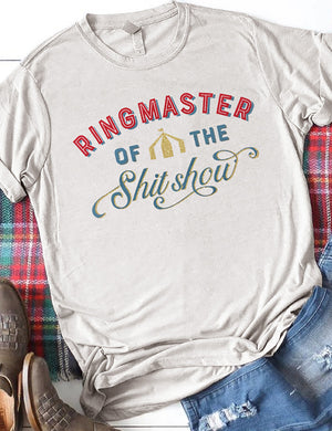 Ringmaster Of The Shitshow Tee