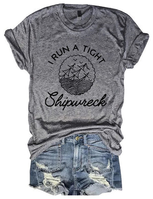 I Run A Tight Shipwreck Tee