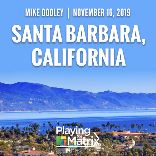 Playing the Matrix Workshop - Santa Barbara, California - November 16, 2019