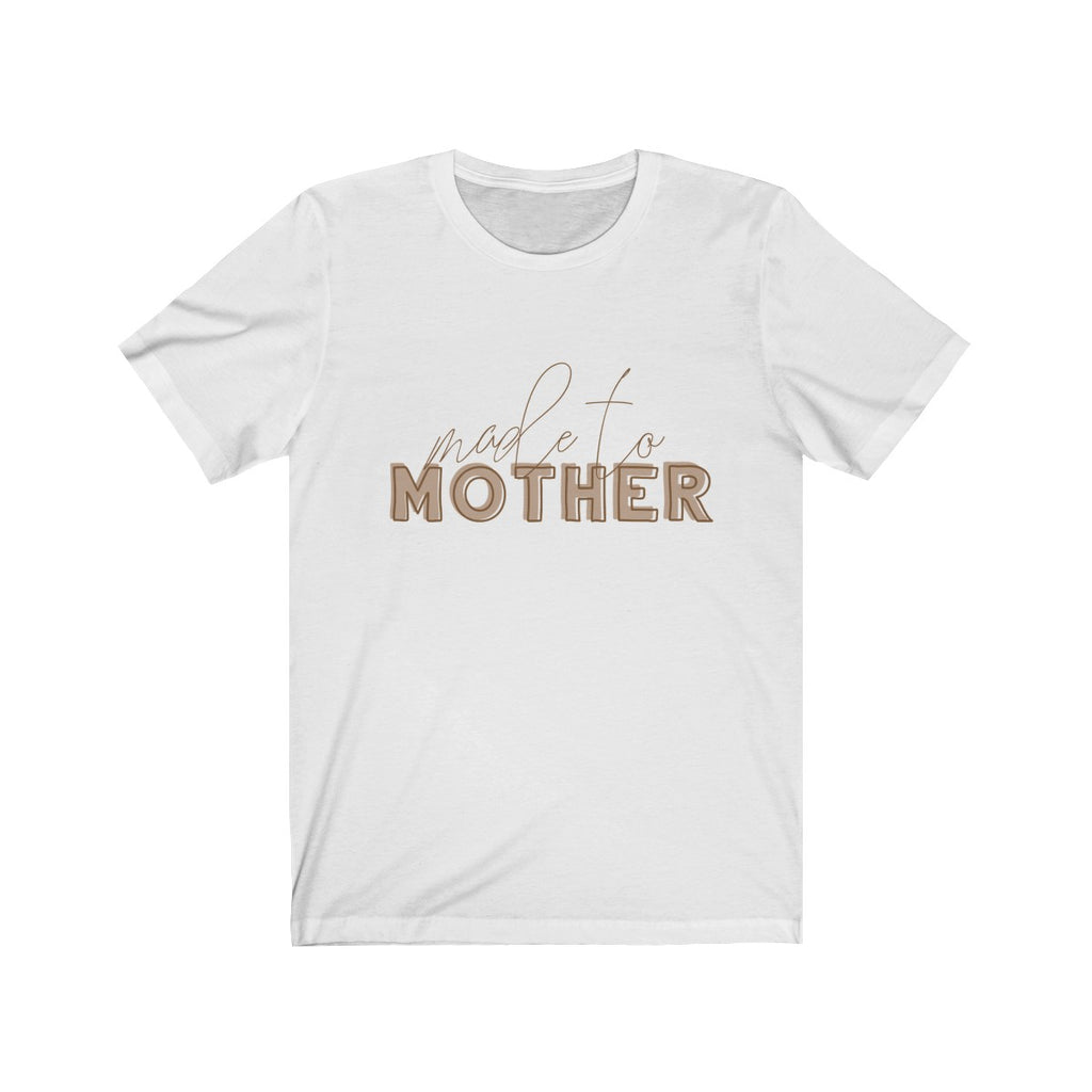 Made to Mother Graphic Tee