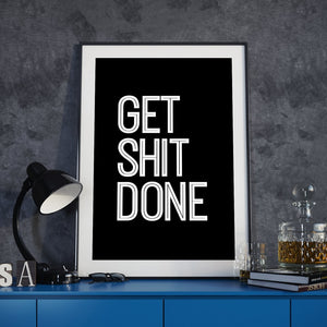 Get Shit Done Life Motto Canvas Black White Wall Art Poster