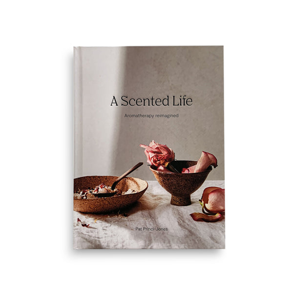 A Scented Life - Aromatherapy Reimagined Book