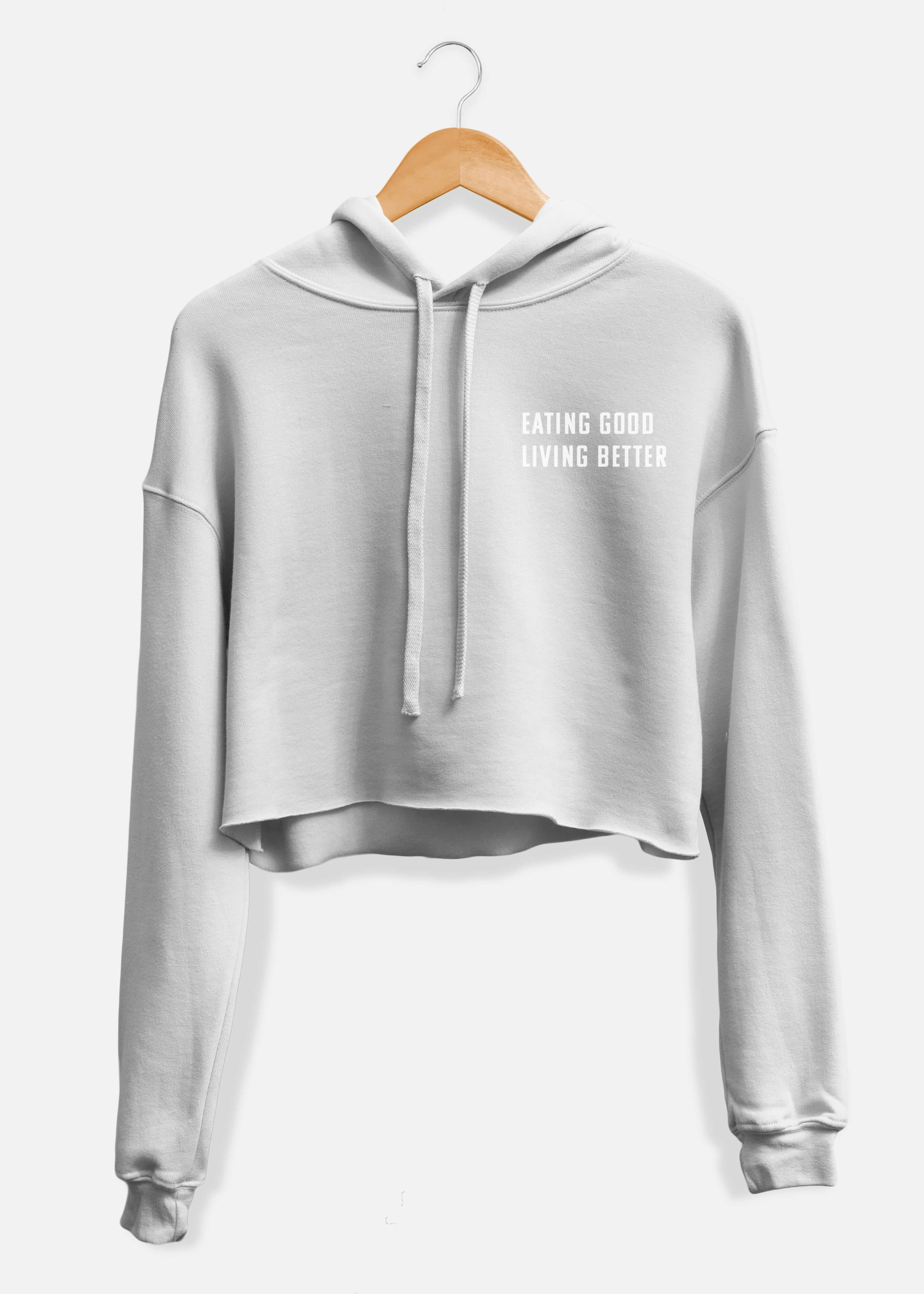 Eating Good Living Better Cropped Hoodie