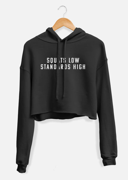 Squats Low Standards High Cropped Hoodie