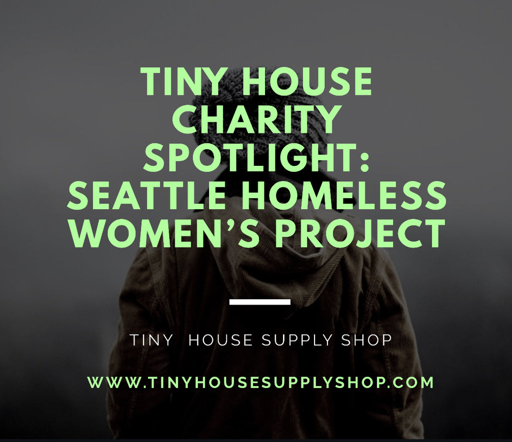 Tiny House Charity Spotlight: Seattle Homeless Women's Project