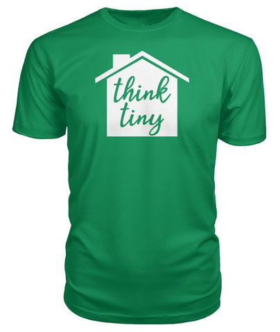 Think Tiny Premium Tee - TinyHouseSupplyShop.com