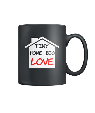 Tiny Home Big Love Mug Color Coffee Mug - TinyHouseSupplyShop.com