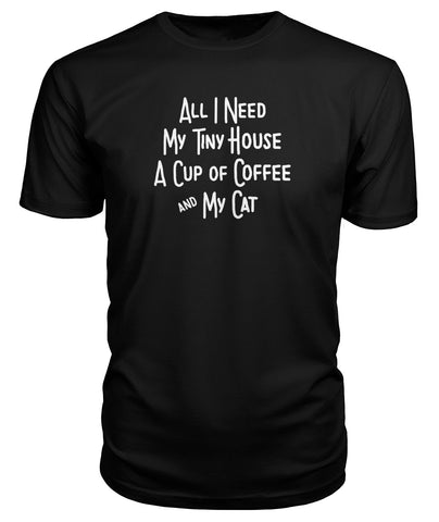 All I Need Premium Tee - TinyHouseSupplyShop.com