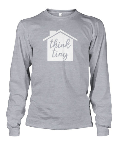 Image of Think Tiny Long Sleeve - TinyHouseSupplyShop.com