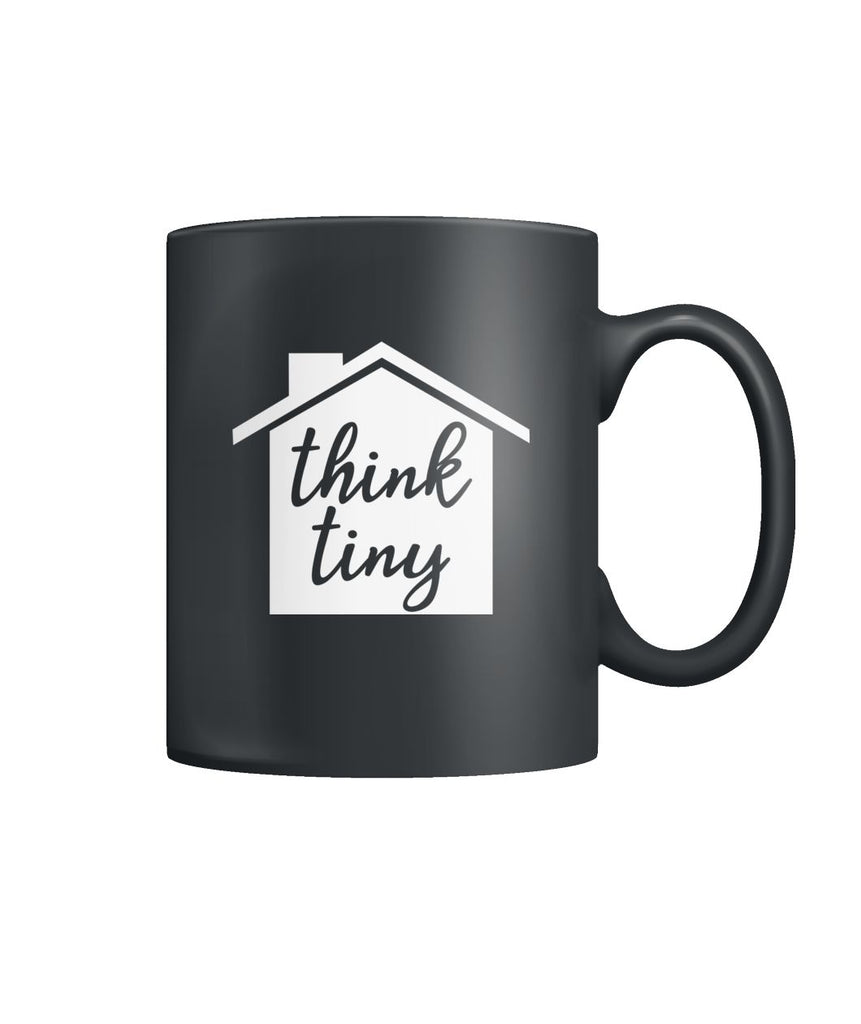 Think Tiny Mug Color Coffee Mug - TinyHouseSupplyShop.com