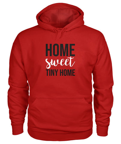 Home Sweet Tiny Home Hoodie - TinyHouseSupplyShop.com