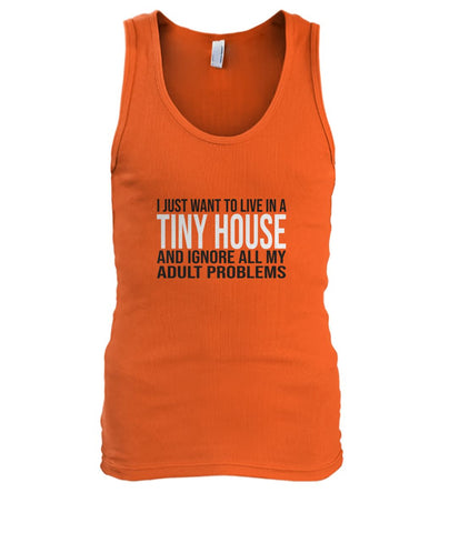 I Just Want To Live In A Tiny House Tank - TinyHouseSupplyShop.com