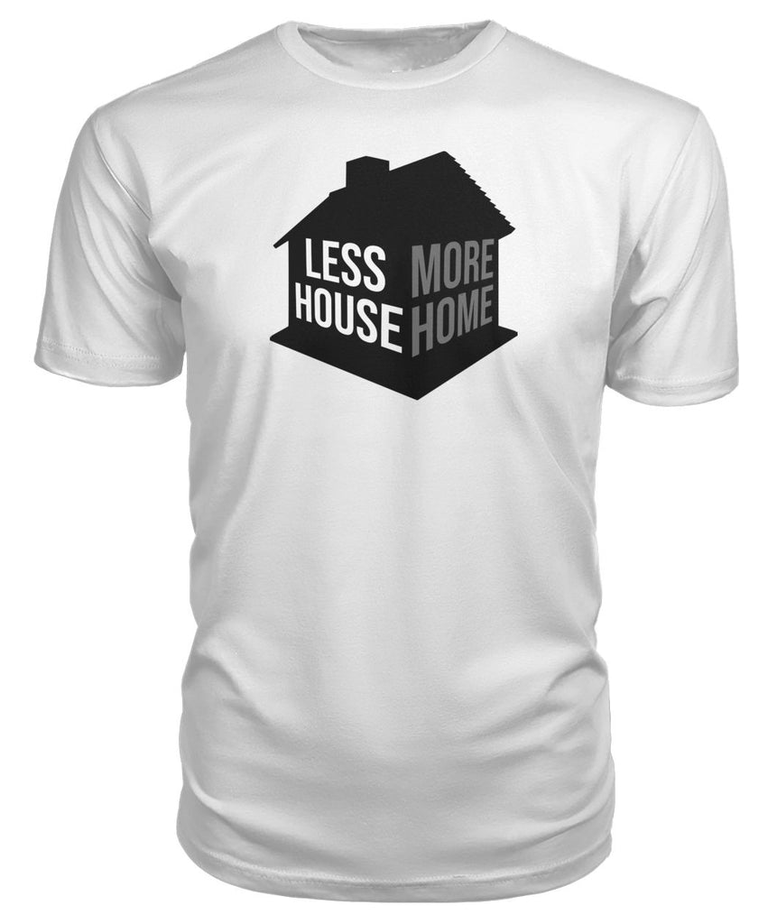 Less House More Home Premium Tee - TinyHouseSupplyShop.com