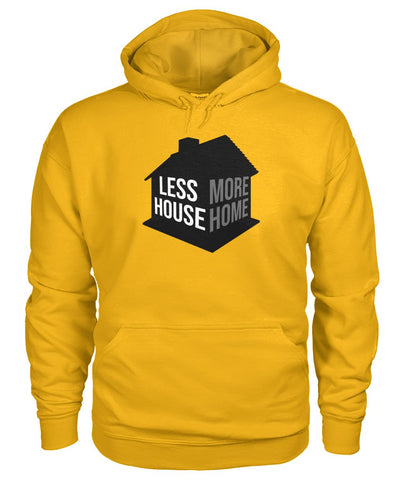 Image of Less House More Home Hoodie - TinyHouseSupplyShop.com