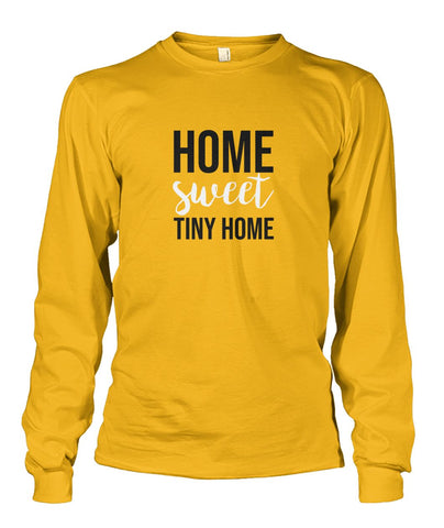 Image of Home Sweet Tiny Home Long Sleeve - TinyHouseSupplyShop.com