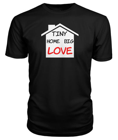 Image of Tiny Home Big Love Premium Tee - TinyHouseSupplyShop.com
