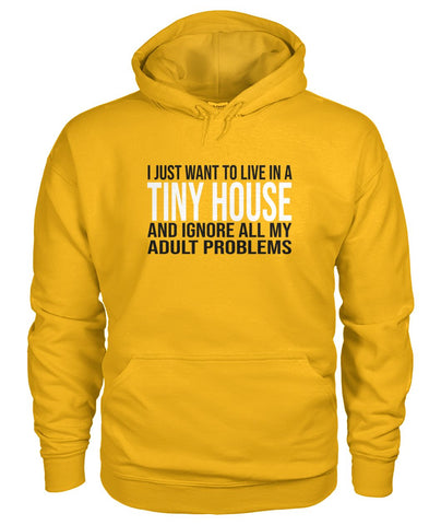 Image of I Just Want To Live In A Tiny House Hoodie - TinyHouseSupplyShop.com