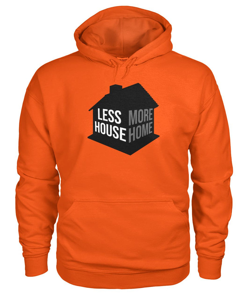 Less House More Home Hoodie - TinyHouseSupplyShop.com