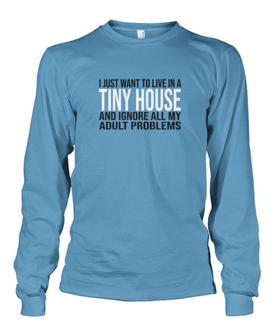 Image of I Just Want To Live In A Tiny House Long Sleeve - TinyHouseSupplyShop.com