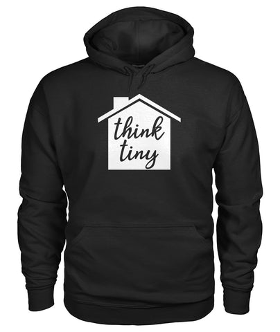 Think Tiny Hoodie - TinyHouseSupplyShop.com