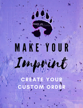 Load image into Gallery viewer, 'Make Your Imprint' Custom Order