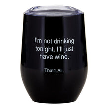 Load image into Gallery viewer, Not Drinking Tonight Wine Tumbler