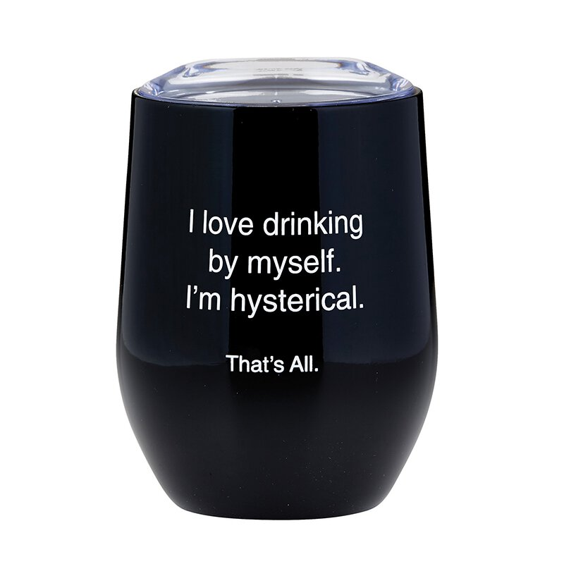 I Love Drinking By Myself Wine Tumbler