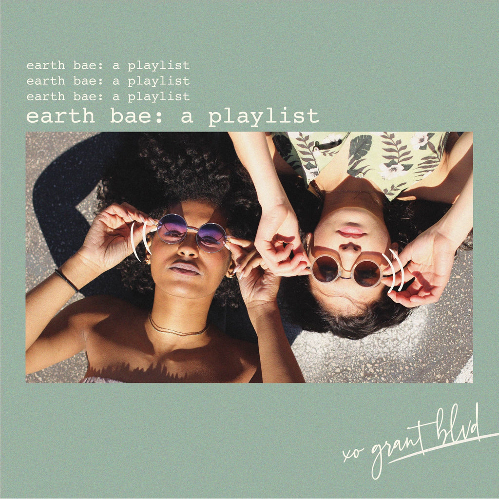 earth bae: a playlist
