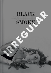 Black Smoke/White Lies (IRREGULAR)