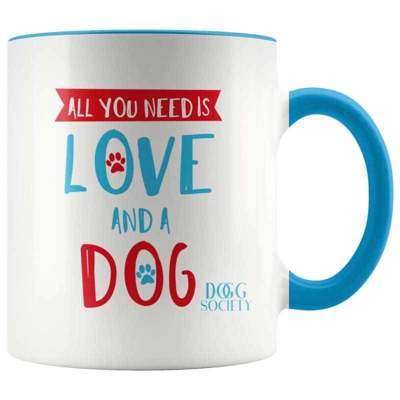 All You Need Is Love And A Dog Mug - Doggsociety