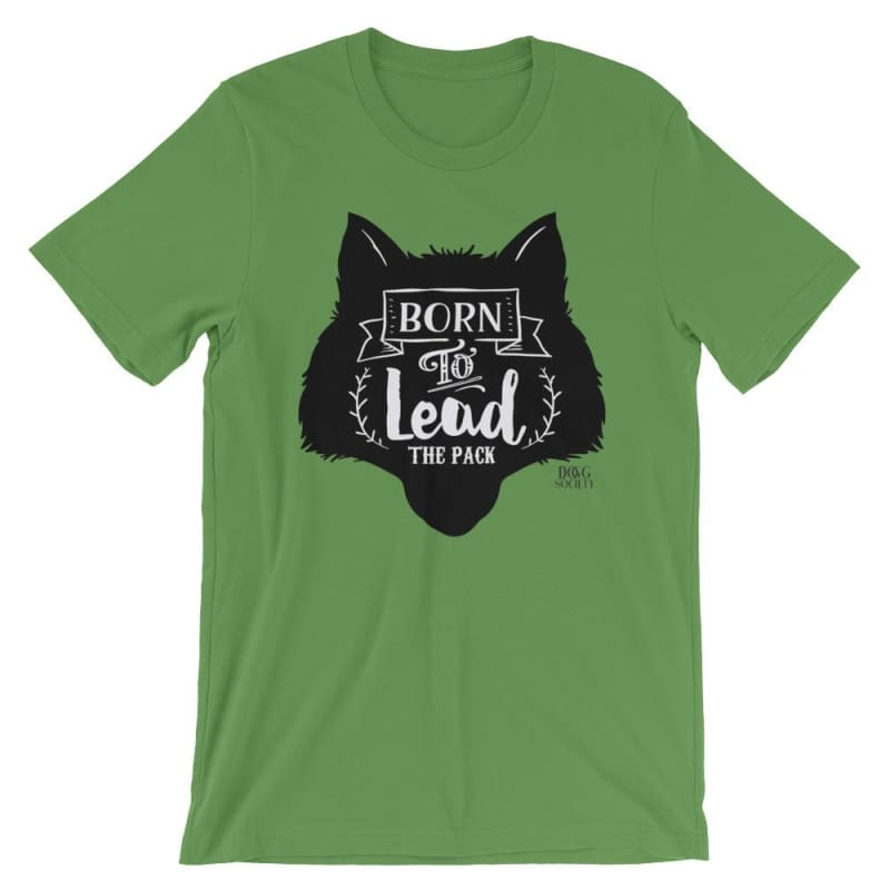 Born To Lead The Pack T-Shirt - Doggsociety