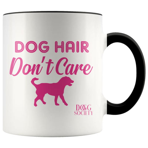 Image of Dog Hair Don't Care Mug - Doggsociety