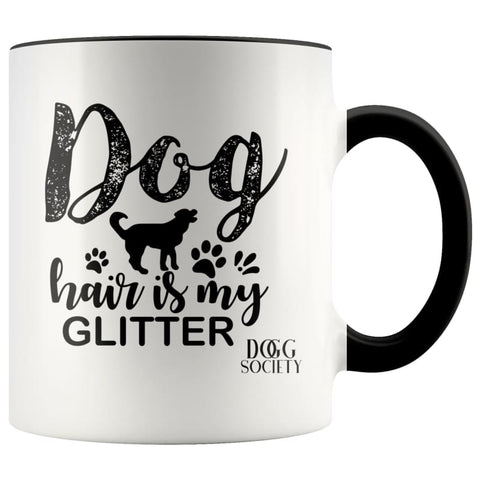 Dog Hair Is My Glitter Mug - Doggsociety