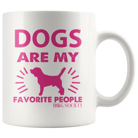 Dogs Are My Favorite People Mug - Doggsociety