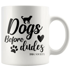 Dogs Before Dudes Mug - Doggsociety