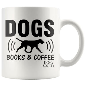 Dogs Books And Coffee Mug - Doggsociety