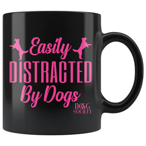 Easily Distracted By Dog Mug - Doggsociety
