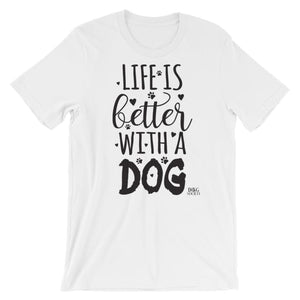 Life Is Better With A Dog T-Shirt - Doggsociety