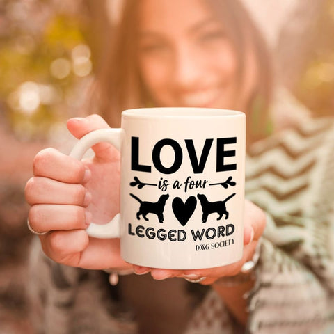 Love Is A Four Legged Word Mug - Doggsociety
