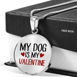 My Dog Is My Valentine Necklace